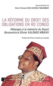 Marie-Thérèse Kenge Ngomba Tshilombayi - La réforme du droit des obligations en RD Congo - Mélanges à la mémoire du Doyen Bonaventure Olivier Kalongo Mbikayi.