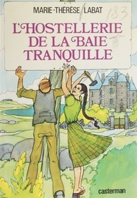 Marie-Thérèse Labat - L'Hostellerie de la Baie tranquille.