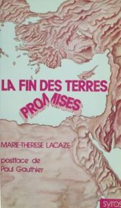 Marie-Thérèse Lacaze et Paul Gauthier - La fin des terres promises.