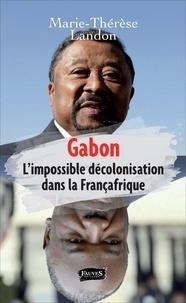 Gabon - Limpossible décolonisation dans la Françafrique.pdf
