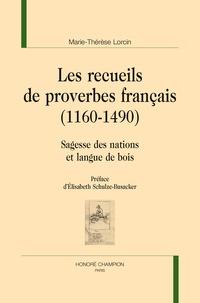 Marie-Thérèse Lorcin - Les recueils de proverbes français (1160-1490) - Sagesse des nations et langue de bois.
