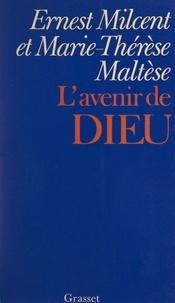 Marie-Thérèse Maltèse et Ernest Milcent - L'avenir de Dieu.