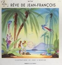 Marie-Thérèse Marcus et Jean adrien Mercier - Le rêve de Jean-François.