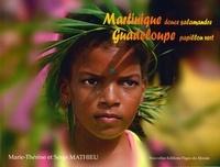 Marie-Thérèse Mathieu et Serge Mathieu - Martinique douce salamandre, Guadeloupe papillon vert.