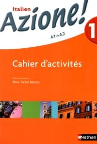 Marie-Thérèse Medjadji - Italien 1 A1-A2 Azione! - Cahier d'activités.