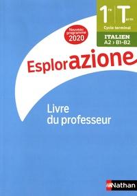Marie-Thérèse Medjadji et Carola Cerato Jacq - Italien 1re/Tle A2>B1-B2 Esplorazione - Livre du professeur.