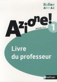 Marie-Thérèse Medjadji - Italien Azione! 1 A1-A2 - Livre du professeur.
