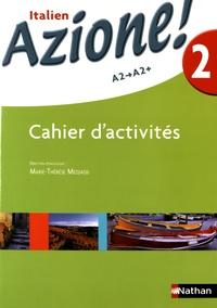 Marie-Thérèse Medjadji - Italien Azione! 2 A2-A2+ - Cahier d'activités.