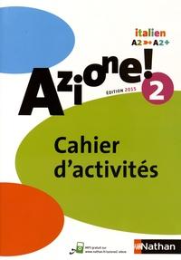 Marie-Thérèse Medjadji et Jean-Luc Bouko - Italien Azione! 2 A2-A2+ - Cahier d'activités.
