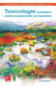 Marie-Thérèse Ménager et Jacqueline Garnier-Laplace - Toxicologie nucléaire environnementale et humaine.