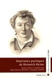 Marie-Thérèse Mourey et Stéphane Pesnel - Itinéraires poétiques de Heinrich Heine.