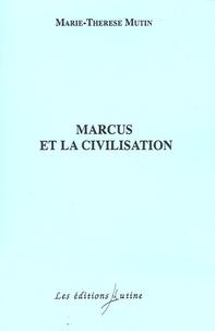 Marie-Thérèse Mutin - Marcus et la civilisation.