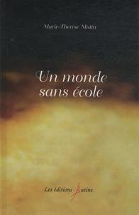 Marie-Thérèse Mutin - Un monde sans école.