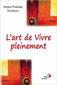 Marie-Thérèse Nadeau - L'art de vivre pleinement.