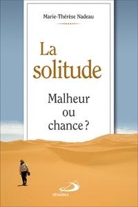 Marie-Thérèse Nadeau - La solitude - Malheur ou chance ?.