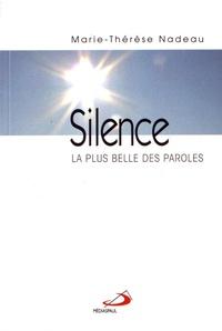 Marie-Thérèse Nadeau - Silence - La plus belle des paroles.