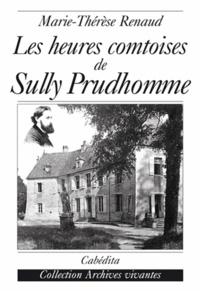 Marie-Thérèse Renaud - Les heures comtoises de Sully Prudhomme.