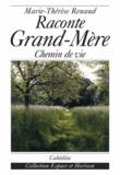 Marie-Thérèse Renaud - Raconte grand-mère - Chemin de vie.
