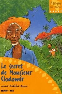 Marie-Thérèse Rouil - Le secret de monsieur Clodomir.