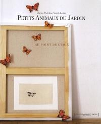 Marie-Thérèse Saint-Aubin - Petits animaux du jardin au point de croix.