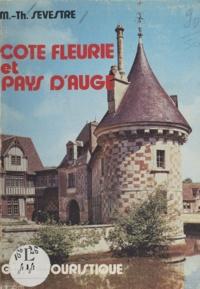 Marie-Thérèse Sevestre - Côte fleurie et pays d'Auge - Guide touristique.