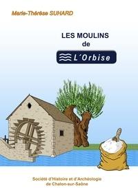 Marie-Thérèse Suhard - Les moulins de l'Orbise.
