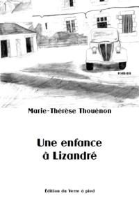 Marie-Thérèse Thouénon - Une enfance à Lizandré.