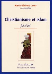 Marie-Thérèse Urvoy - Christianisme et islam - Foi et loi.