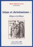 Marie-Thérèse Urvoy - Islam et christianisme : éthique et politique.