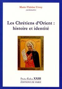 Marie-Thérèse Urvoy - Les chrétiens d'Orient : histoire et identité.
