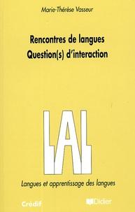 Marie-Thérèse Vasseur - Rencontres de langues - Question(s) d'interaction.