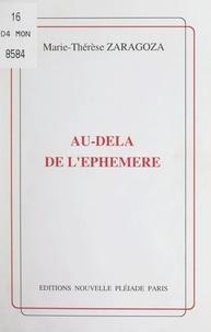 Marie-Thérèse Zaragoza - Au-delà de l'éphémère.