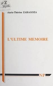 Marie-Thérèse Zaragoza et Vital Heurtebize - L'ultime mémoire.