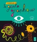 Marie-Thérèse Zerbato-Poudou et Florence Gruninger - Construire le geste graphique.