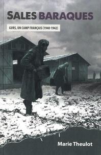 Marie Theulot - Sales baraques - Gurs, un camp français (1940-1942).