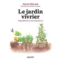 Marie Thévard - Le jardin vivrier - Autosuffisance et non-travail du sol.