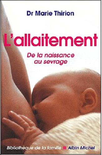 L'allaitement. De la naissance au sevrage  édition revue et corrigée