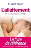 Marie Thirion - L'allaitement - De la naissance au sevrage.