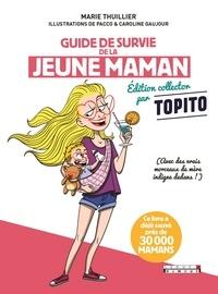 Marie Thuillier - Guide de survie de la jeune maman - Avec des vrais morceaux de mère indigne dedans.