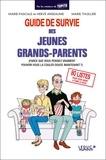Marie Thuillier et Marie-Pascale Anseaume - Guide de survie des jeunes grands-parents - (Parce que vous pensiez vraiment pouvoir vous la couler douce maintenant ?).