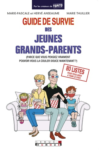Guide de survie des jeunes grands-parents. (Parce que vous pensiez vraiment pouvoir vous la couler douce maintenant ?)