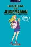 Marie Thuillier - Le guide de survie de la jeune maman - (Avec des vrais morceaux de mère indigne dedans).