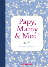 Marie Thuillier - Papy, mamy et moi !.