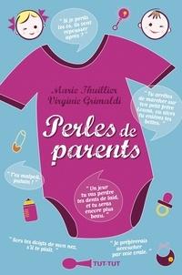 Marie Thuillier et Virginie Grimaldi - Perles de parents.