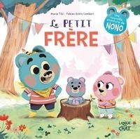 Marie Tibi et Fabien Lambert - Dans le bois de Coin joli Tome 12 : Le petit frère.