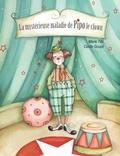 Marie Tibi et Cécile Goupil - La mystérieuse maladie de Pipo le clown.