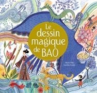 Marie Tibi et Aurélia Fronty - Le dessin magique de Bao.