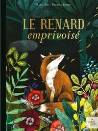 Marie Tibi et Rebecca Romeo - Le renard emprivoisé.