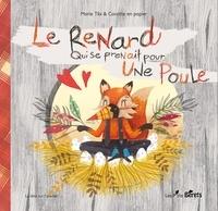 Marie Tibi et  Cocotte en papier - Le renard qui se prenait pour une poule.
