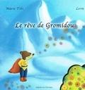 Marie Tibi et  Lerm - Le rêve de Gromidou.